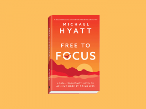 free to focus quotes michael hyatt