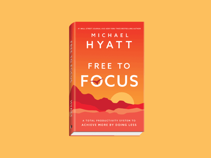 7 Quotes From Free to Focus by Michael Hyatt